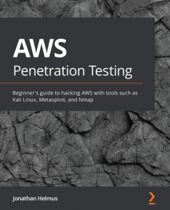 AWS Penetration Testing: Beginner's guide to hacking AWS with tools such as Kali Linux, Metasploit, and Nmap: Amazon.es: Helmus, Jonathan: Books in foreign languages